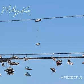 MOLLY'S KISS : «A PIECE OF US», LEUR PREMIER ALBUM