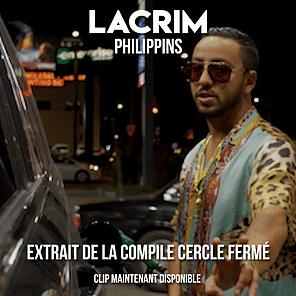 LACRIM SORT LE CLIP DE «PHILIPPINS» EXTRAIT DE LA COMPILATION CERCLE FERMÉ