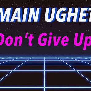 "ROMAIN UGHETTO : Single ""DON'T GIVE UP"" sur YOUTUBE !"