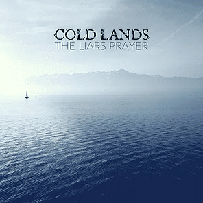 COLD LANDS : « THE LIARS PRAYER »