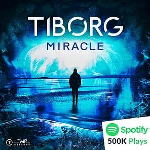 """TIBORG : 500.000 écoutes pour """"MIRACLE"""" sur SPOTIFY !"""