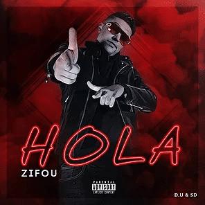 """ZIFOU : NOUVEAU CLIP """"HOLA"""" DISPONIBLE !"""