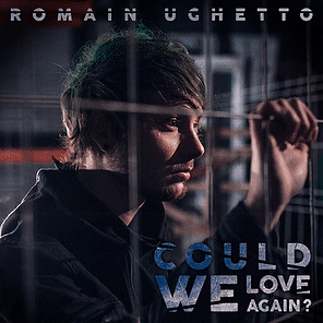ROMAIN UGHETTO : PREMIER SINGLE DU NOUVEL ALBUM DISPONIBLE !