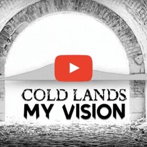 """""""MY VISION"""" LE NOUVEAU TITRE DE COLD LANDS"""