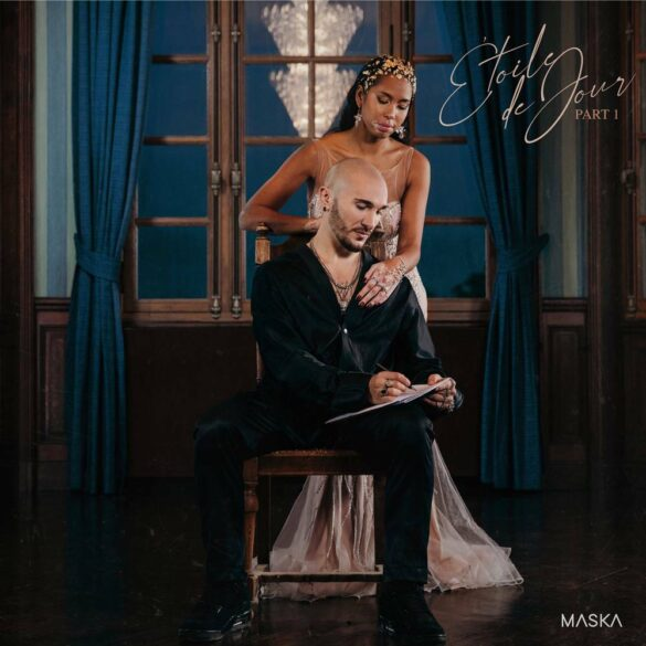"""MASKA DÉVOILE """"ÉTOILE DE JOUR"""" PART.1 SON NOUVEL EP"""