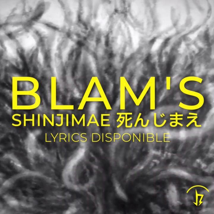"""SHINJIMAE"" LE NOUVEAU SINGLE DE BLAM'S"