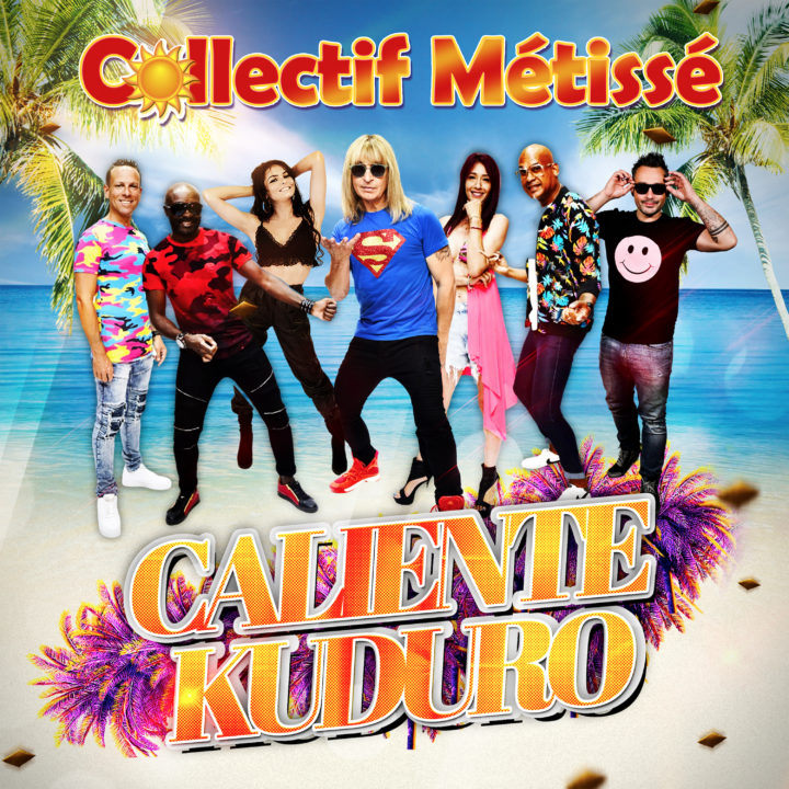 "COLLECTIF METISSE SORT UN NOUVEAU SINGLE : ""CALIENTE KUDURO"" AVANT LA SORTIE DE L'ALBUM"