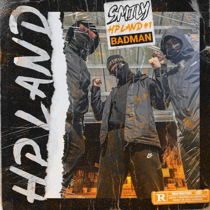 SMILY SORT SON NOUVEAU SINGLE : « HPLAND #1 (BADMAN) »