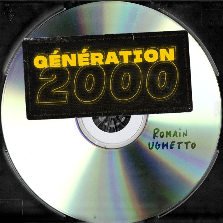 ROMAIN UGHETTO DEVOILE SON ALBUM : « GENERATION 2000 LA SUITE »