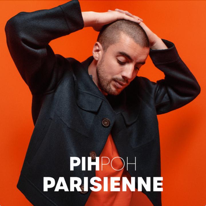 """PIHPOH SORT """"PARISIENNE"""" SON NOUVEAU SINGLE"""