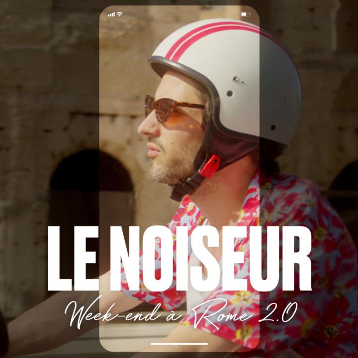 """Le Noiseur dévoile son single """"Week-end à Rome 2.0"""""""