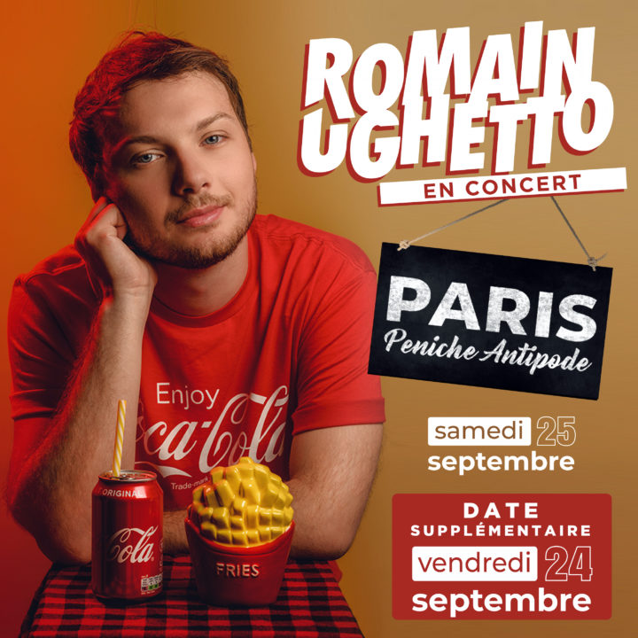 ROMAIN UGHETTO : UNE DOUBLE DATE À PARIS